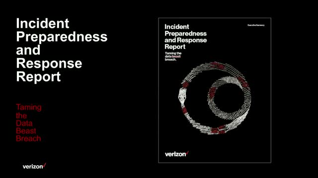 Introducing the Verizon Incident Preparedness and Response Report
