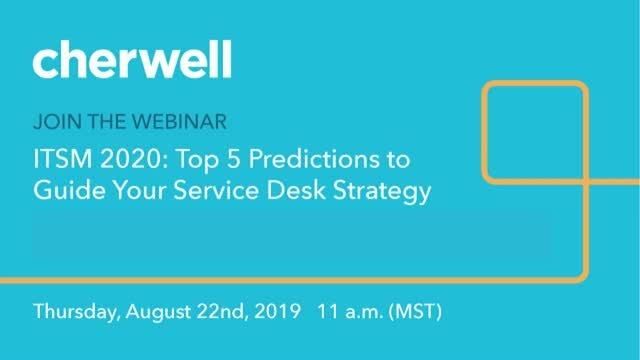 ITSM 2020: Top 5 Predictions to Guide Your Service Desk Strategy