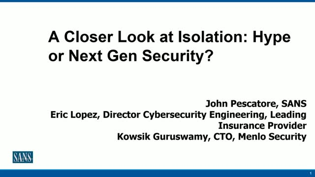 [SANS Webinar] A Closer Look at Isolation: Hype or Next Gen Security?