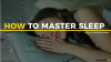 How to master sleep - Get your best night's sleep ever