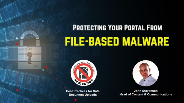Protecting your Portal from File-based Malware