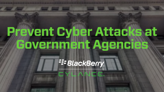 Prevent Cyber Attacks At Government Agencies by BlackBerry Cylance