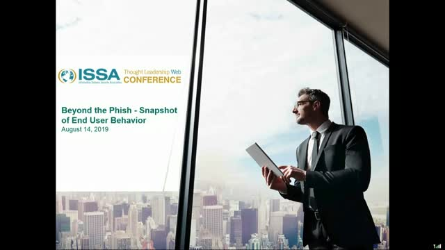 ISSA Thought Leadership Series: Beyond the Phish - Snapshot of End User Behavior
