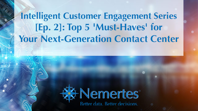 [Ep.2]: Top 5 'Must-Haves' for Your Next-Generation Contact Center