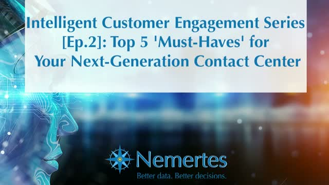 ICE [Ep.2]: Top 5 'Must-Haves' for Your Next-Generation Contact Center