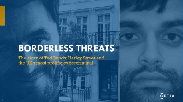 Ted Bundy to Harley Street - A Study of Borderless Threats in Cybersecurity