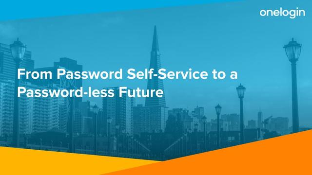 From Password Self-Service to a Password-less Future
