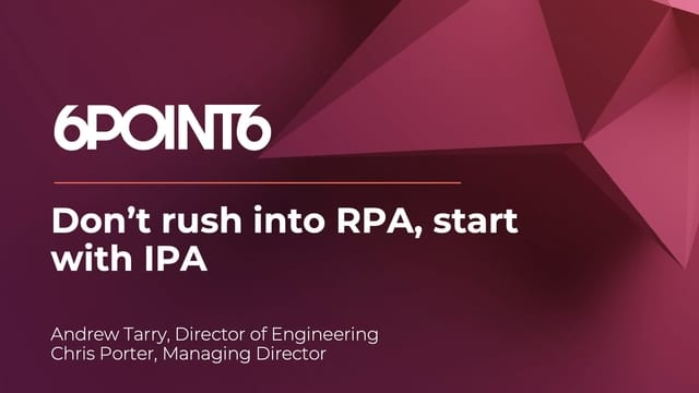 Don't rush into RPA, start with IPA