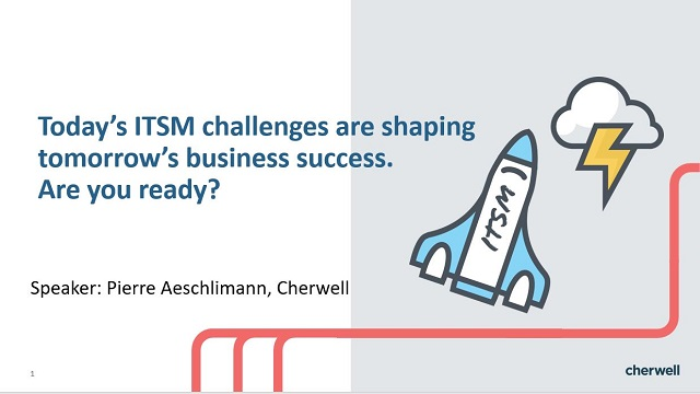 Today's ITSM challenges are shaping tomorrow's business success. Are you ready?