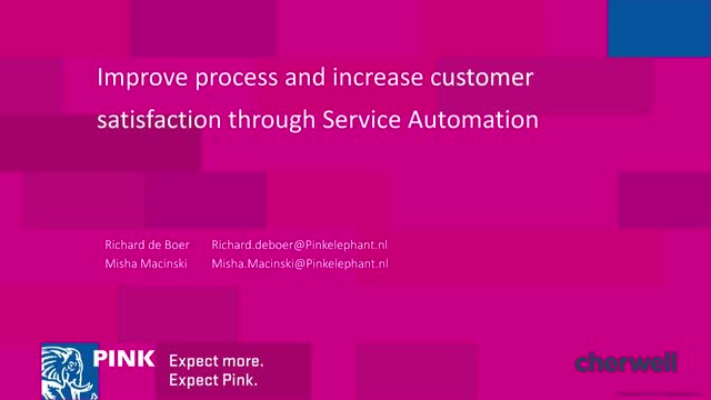 Improve process and increase customer satisfaction through Service Automation