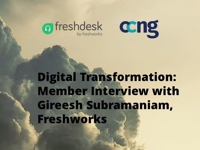 Digital Transformation: Member Interview with Gireesh Subramaniam, Freshworks