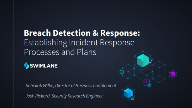 Breach Detection and Response:Establishing Incident Response Processes and Plans