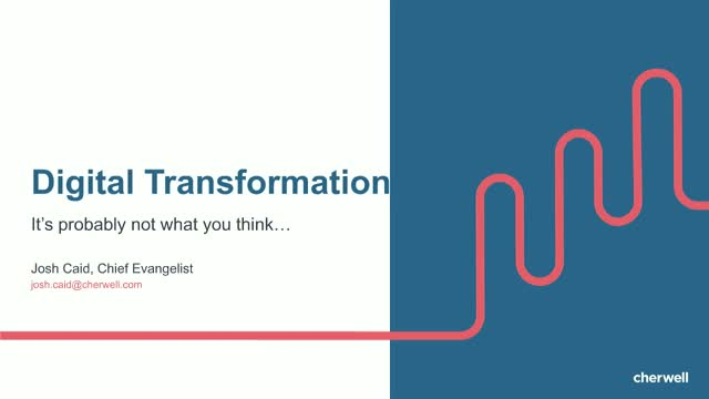 Digital Transformation is probably not what you think!