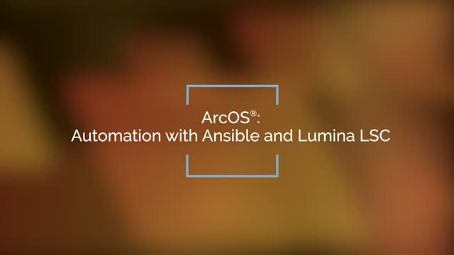 ArcOS: Automation with Ansible and Lumina LSC