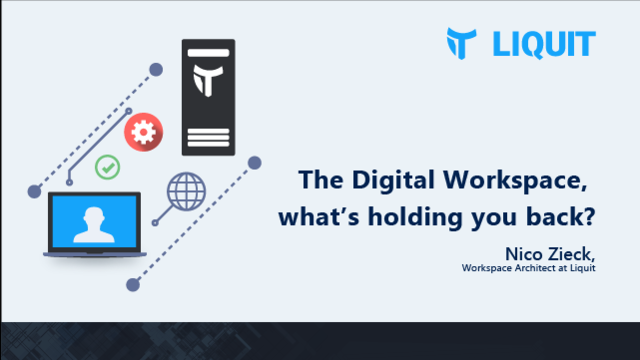 The Digital Workspace, what's holding you back?