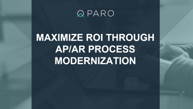 Maximize ROI through AR/AP Process Modernization