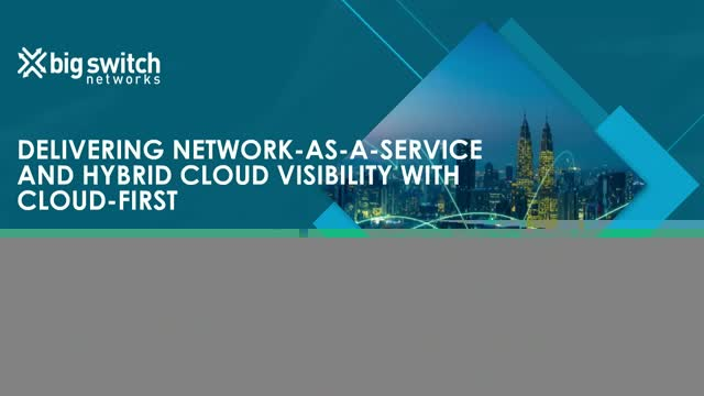 Delivering Network-as-a-Service and Hybrid Cloud Visibility with Cloud-First