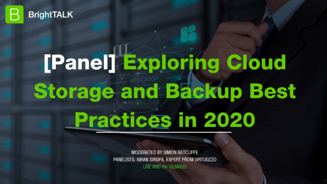 [Panel] Exploring Cloud Storage and Backup Best Practices in 2020