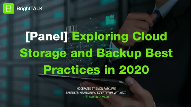 [Panel] Exploring Cloud Storage, Networking and Backup Best Practices in 2020