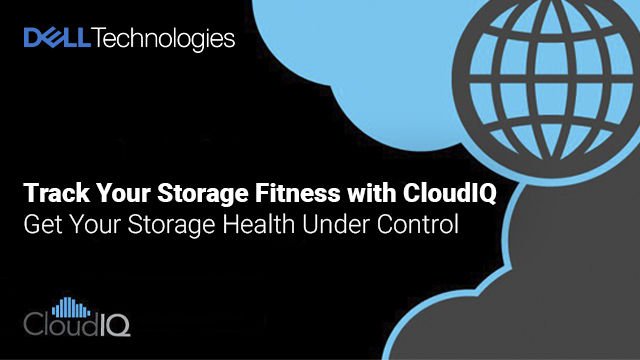 Track Your Storage Fitness with CloudIQ