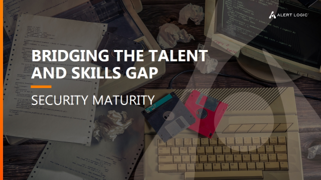 Security Maturity: Bridging the Talent and Skills Gap