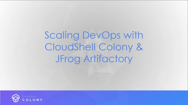 Scaling DevOps with CloudShell Colony & jFrog Artifactory