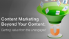 Content Marketing Beyond Your Content: Getting value from the unengaged