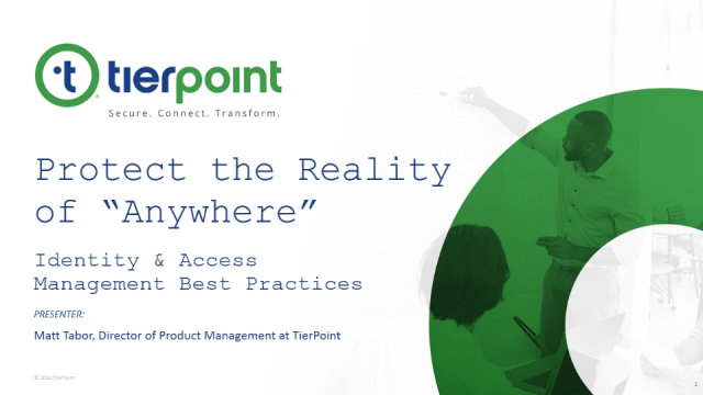 "Protect the Reality of ""Anywhere"": Identity & Access Management Best Practices"