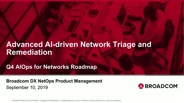 Q4 Broadcom AIOps Roadmap Session - DX NetOps (Americas)