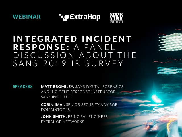 Integrated Incident Response: A Panel Discussion about the SANS 2019 IR Survey