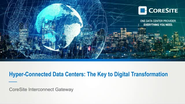 The CoreSite Interconnect Gateway: The Key to Digital Transformation