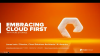 Embracing Cloud First: from Strategy to Execution