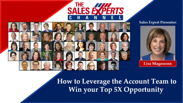 How to Leverage the Account Team to Win your Top 5X Opportunity