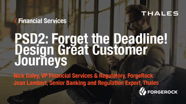 PSD2 : Forget the Deadline – Design Great Customer Journeys