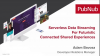 Serverless Data Streaming for Futuristic Connected Shared Experiences
