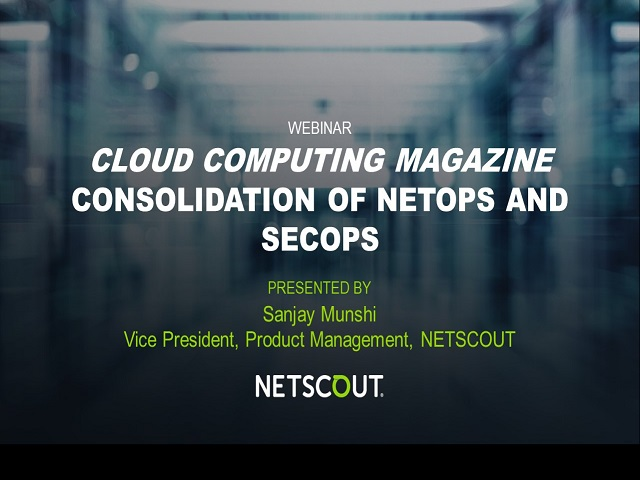 Cloud Computing Magazine Webinar: Consolidation of NetOps and SecOps