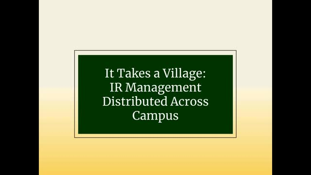 It Takes a Village: IR Management Distributed Across the Campus