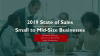 2019 State of Sales for Small to Mid-Size Businesses