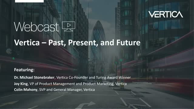 Vertica – Past, Present, and Future