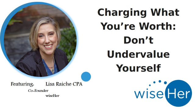 Charge What You're Worth: Don't Undervalue Yourself