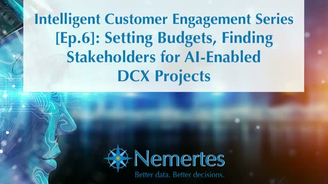 ICE [Ep.6]: Setting Budgets, Finding Stakeholders for AI-Enabled DCX Projects