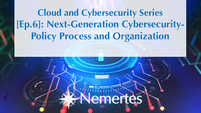 CCS [Ep.6]: Next-Generation Cybersecurity - Policy Process and Organization