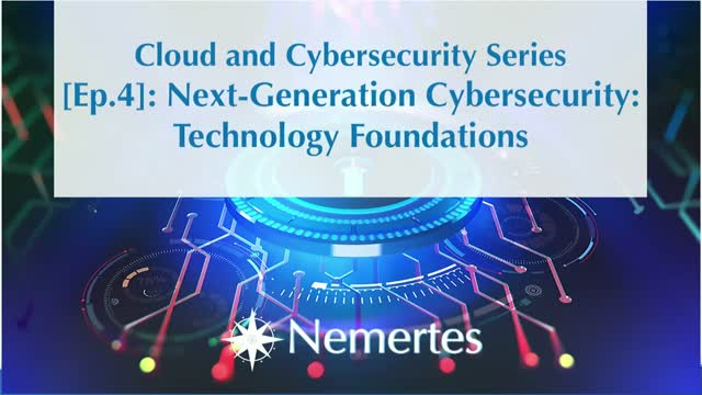 CCS [Ep.4]: Next-Generation Cybersecurity - Technology Foundations