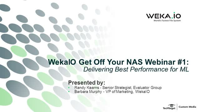 Get Off Your NAS Webinar #1 - Optimizing IT Infrastructure for AI/ML Workloads