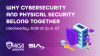 Why Cybersecurity and Physical Security Belong Together