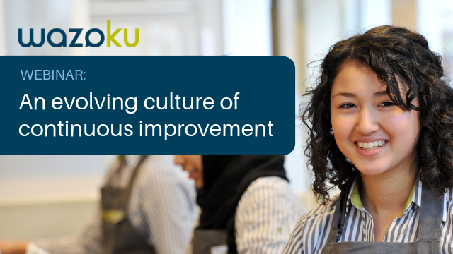 Building an evolving culture of continuous improvement
