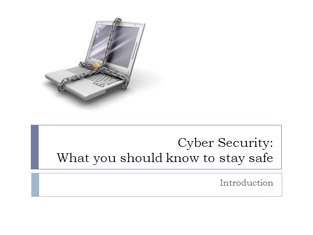 Cyber Security: What You Should Know to Stay Safe