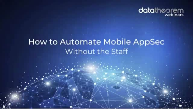How to Automate Mobile AppSec without the Staff