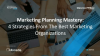 Marketing Planning Mastery: 4 Strategies from the Best Global Organizations