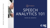 Speech Analytics 101: Hours of Research in 30 Minutes
